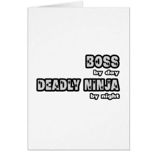 Boss By Day...Deadly Ninja By Night Greeting Cards