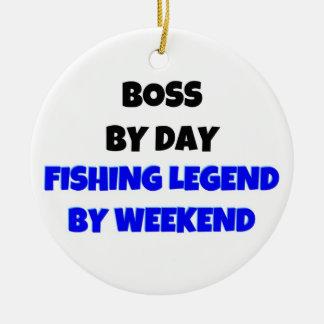Boss by Day Fishing Legend by Weekend Ornaments