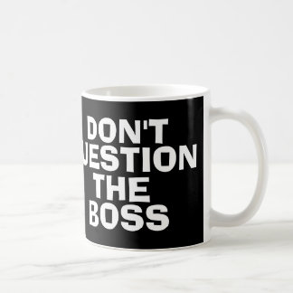 Boss coffee mugs, Funny Coffee Mug