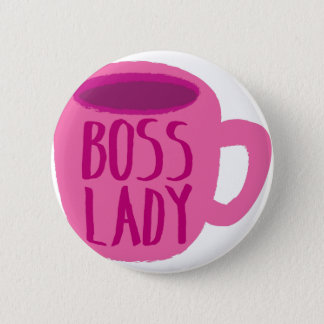 BOSS lady with a pink coffee cup Pinback Button