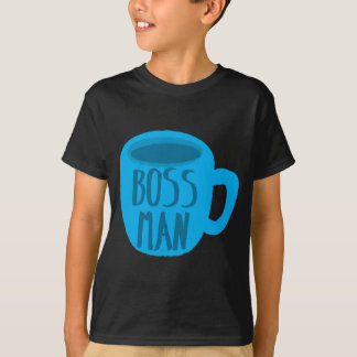 Boss Man with blue cup T-Shirt
