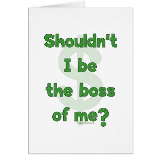 Boss Of Me Card