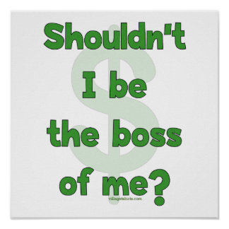 Boss Of Me Posters