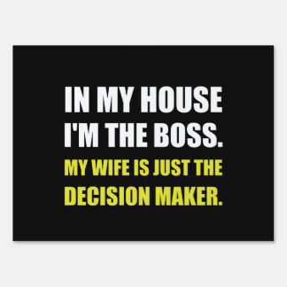 Boss Wife Decision Maker Lawn Sign