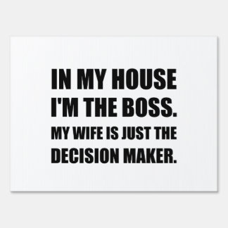 Boss Wife Decision Maker Sign