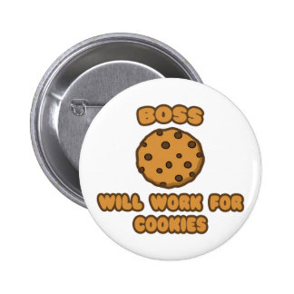 Boss .. Will Work for Cookies Buttons
