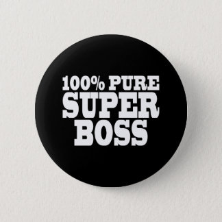 Bosses Birthday Parties : 100% Pure Super Boss Pinback Button