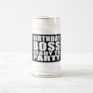 Bosses Birthdays : Birthday Boss Ready to Party Beer Stein