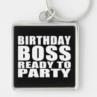 Bosses Birthdays : Birthday Boss Ready to Party Key Chains