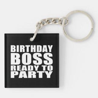 Bosses Birthdays : Birthday Boss Ready to Party Acrylic Key Chain