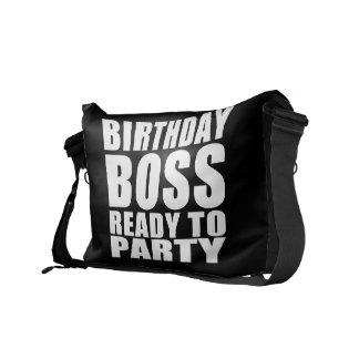Bosses Birthdays Birthday Boss Ready to Party Messenger Bags