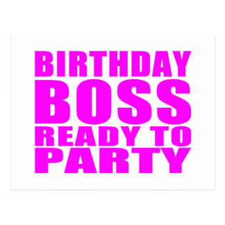 Bosses Birthdays : Birthday Boss Ready to Party Postcard
