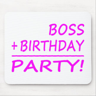 Bosses Birthdays : Boss + Birthday = Party Mouse Pad