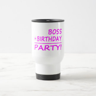 Bosses Birthdays : Boss + Birthday = Party Travel Mug
