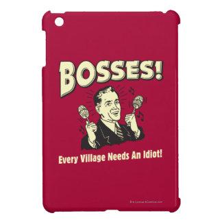 Bosses: Every Village Needs An Idiot iPad Mini Case