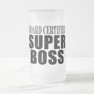 Bosses Office Parties : Board Certified Super Boss Frosted Glass Beer Mug