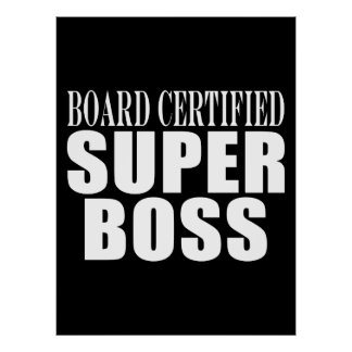 Bosses Office Parties : Board Certified Super Boss Posters