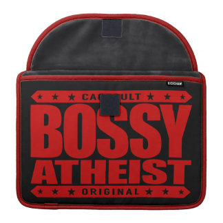 BOSSY ATHEIST - I Dominate Discussions With Reason MacBook Pro Sleeve