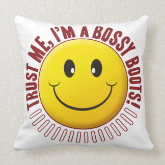Bossy Boots Trust Smiley Pillow