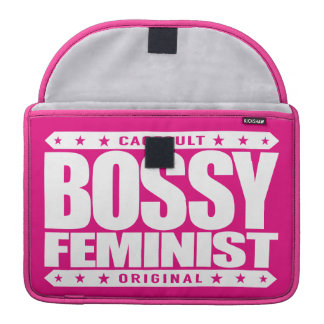 BOSSY FEMINIST - Dominant Women Will Run The World MacBook Pro Sleeve