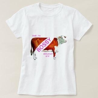 Bossy Proud Of It Cow T-Shirt
