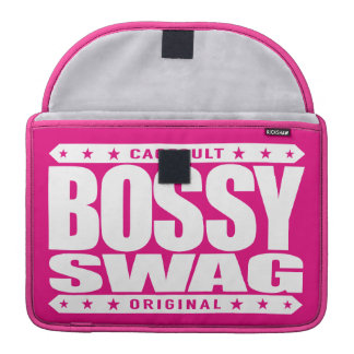 BOSSY SWAG - Dominate Your Haters In Pimped Style Sleeve For MacBook Pro