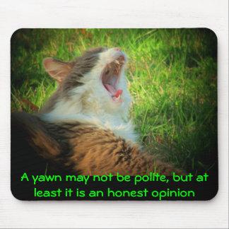 Bostezo de la opinión honesta alfombrilla de ratón