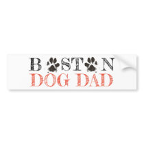 Boston Dog Dad Bumper Sticker