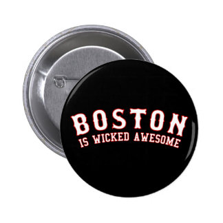 Boston is Wicked Awesome Pinback Button