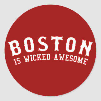 Boston is Wicked Awesome Classic Round Sticker