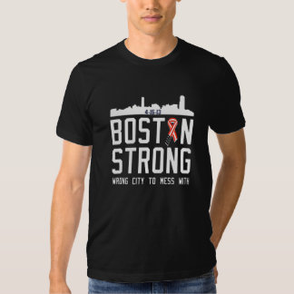 BOSTON STRONG, WRONG CITY TO MESS WITH T SHIRT