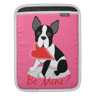 Boston Terrier Be Mine? Sleeve For iPads