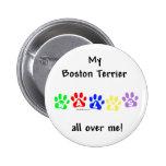 Boston Terrier camina por todo mí - botón Pins