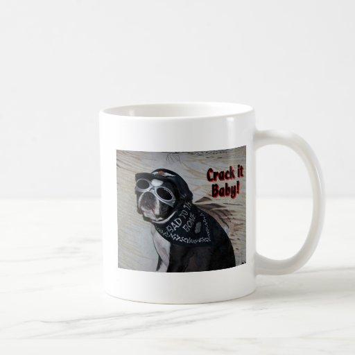 Boston Terrier:  Crack it, Baby! Coffee Mug