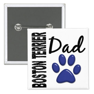 Boston Terrier Dad 2 Pinback Buttons