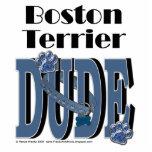Boston Terrier DUDE Cut Out