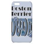 Boston Terrier DUDE iPhone 5C Covers
