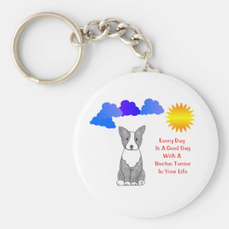 Boston Terrier Every Day Is A Good Day Keychain