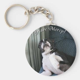 Boston Terrier:  Have Mercy! Keychain