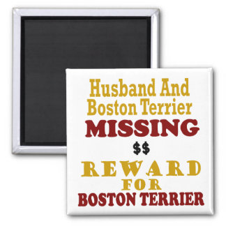 Boston Terrier  & Husband Missing Reward For Bosto 2 Inch Square Magnet
