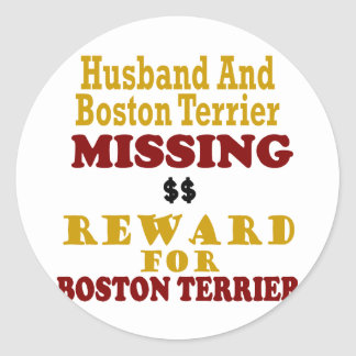 Boston Terrier  & Husband Missing Reward For Bosto Stickers