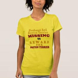 Boston Terrier  & Husband Missing Reward For Bosto T-Shirt