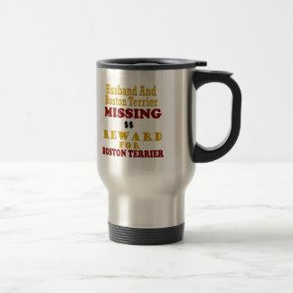 Boston Terrier  & Husband Missing Reward For Bosto Travel Mug