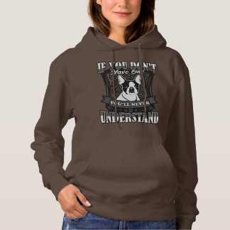 Boston Terrier If You Don't Have One Lady's Hoodie