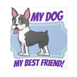Boston Terrier is my best friend Notepad