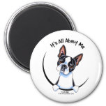 Boston Terrier Its All About Me 2 Inch Round Magnet