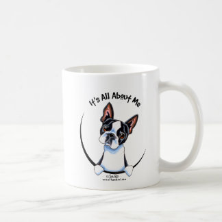 Boston Terrier Its All About Me Coffee Mug