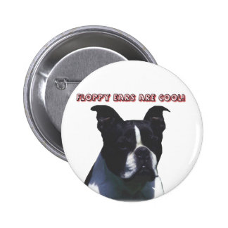Boston Terrier:  ¡Los oídos flojos son frescos! Pin Redondo De 2 Pulgadas