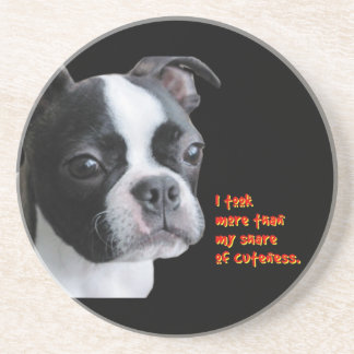 Boston Terrier More than my share of cuteness Beverage Coaster