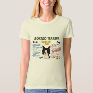 Boston Terrier Property Laws 4 T Shirt